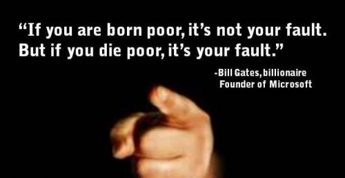 If You Are Born Poor, It´s Not Your Fault. But If You Die