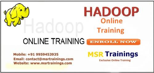 Hadoop Online Training in Hyderabad,India by Msr Trainings