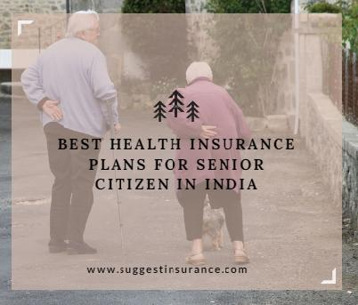 Best Health Insurance Plans for Senior Citizen in India by ...