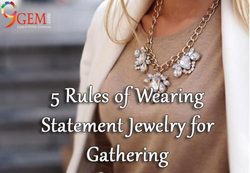 5 Rules of Wearing Statement Jewelry for Gathering by ...