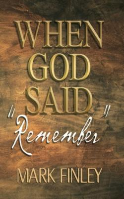 WHEN GOD SAID REMEMBER